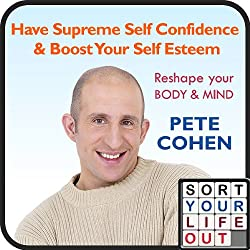 Have Supreme Self Confidence & Boost Your Self Esteem