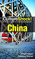 Culture Shock! China: A Survival Guide to Customs and Etiquette Front Cover