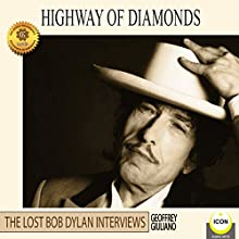 Highway of Diamonds: The Lost Bob Dylan Interviews Speech by Geoffrey Giuliano Narrated by Geoffrey Giuliano