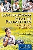 Contemporary Health Promotion in Nursing Practice, Bonnie Raingruber, 1449628125