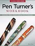 img - for Pen Turner's Workbook, 3rd Edition Revised and Expanded: Making Pens from Simple to Stunning book / textbook / text book