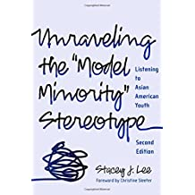"Unraveling the ""Model Minority"" Stereotype: Listening to Asian American Youth"