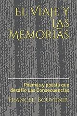 El Viaje Y Las Memorias: Poemas y poesía que desafío Las Consecuencias (Spanish Edition) Paperback