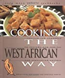 Cooking the West African Way (Easy Menu Ethnic Cookbooks) by Bertha Vining Montgomery (2001-11-01)