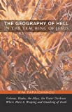 The Geography of Hell in the Teaching of Jesus, Kim Papaioannou, 1620325810