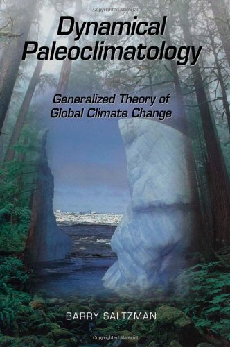 Dynamical Paleoclimatology, Volume 80: Generalized Theory of Global Climate Change (International Geophysics)