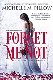 Forget Me Not: A Regency Gothic Romance (17th Anniversary Edition)