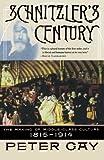 Schnitzler's Century, Peter Gay, 0393323633