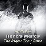 Herc's Mercs: The Bigger They Come | Ari McKay