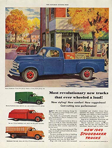 Most revolutionary that ever wheeled a load Studebaker Pickup Truck ad 1949 P