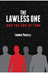 The Lawless One and the End of Time: A Dystopian End-Times Novel (The Lawless One Series Book 1) Kindle Edition