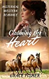 Romance: Claiming the Heart (Mail Order Bride Historical Frontier Romance Novella)