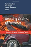 Assisting Victims of Terrorism : Towards a European Standard of Justice, , 9400791062