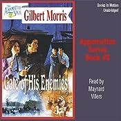 Gate of his Enemies: Appomattox Series #2 | Gilbert Morris