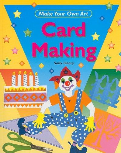 Card Making (Make Your Own Art) PDF