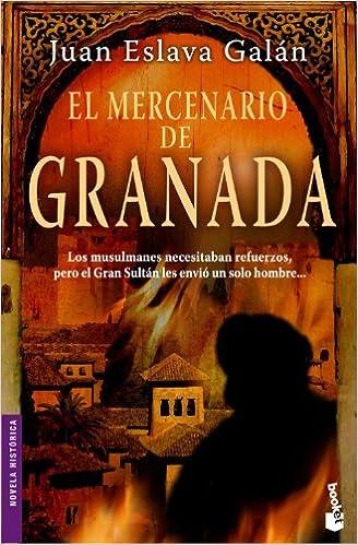 El mercenario de Granada (Novela histórica): Amazon.es: Juan Eslava Galán: Libros