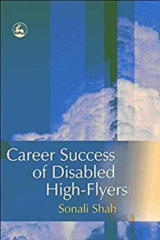 Career Success of Disabled High-flyers by [Shah, Sonali]