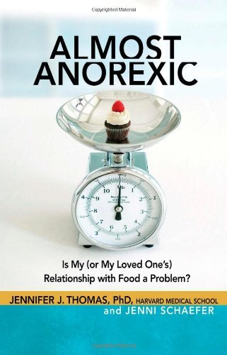 Almost Anorexic: Is My (or My Loved One's) Relationship with Food a Problem? (The Almost Effect) by Ph.D. Jennifer J Thomas (2013-07-02)