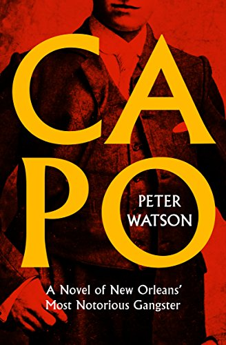 Capo: A Novel of New Orleans' Most Notorious Gangster (English Edition)