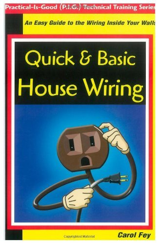 By Carol Fey Quick & Basic House Wiring: An Easy Guide to the Electrical Wiring Inside Your Walls (Practical-Is-G [Paperback]