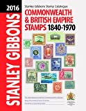 2016 Commonwealth & Empire Stamps 1840-1970 (Stamp Catalogue)