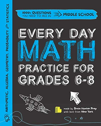Every Day Math Practice: 1000+ Questions You Need to Ace in Middle School | Math Workbook | Middle School Study Practice Notebook | Grades 6-8