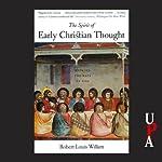 The Spirit of Early Christian Thought: Seeking the Face of God   Robert Louis Wilken