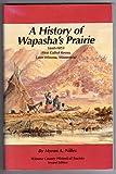A History of Wapasha's Prairie, Myron A. Nilles, 0971690499