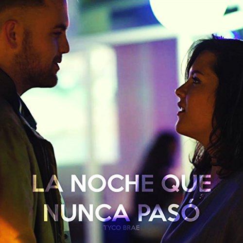 Amazon.com: La Noche Que Nunca Pasó: Tyco Brae: MP3 Downloads