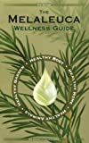 img - for The Melaleuca Wellness Guide book / textbook / text book