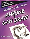Anyone Can Arts... ANYONE CAN DRAW, Peter Kraus, 1466463503