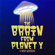 The Brain From Planet X (2006 Original Lost Angeles Cast)