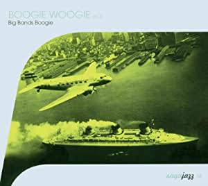 Boogie Woogie Volume 2 Big Bands Boogie Count Basie And