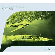 Boogie Woogie Volume 2:  Big Bands Boogie
