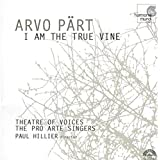 Pärt: I Am the True Vine