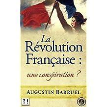 La Révolution Française : une conspiration ? (French Edition)