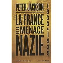 FRANCE ET LA MENACE NAZIE (LA)