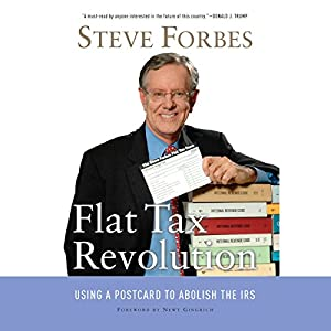 Flat Tax Revolution: Using a Postcard to Abolish the IRS Audiobook