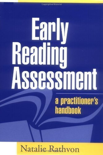 Early Reading Assessment: A Practitioner's Handbook 1st (first) Edition by Rathvon PhD, Natalie published by The Guilford Press (Early Reading Assessments)