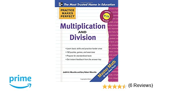 Multiplication and Division: Ages 9-14 (Practice Makes Perfect ...