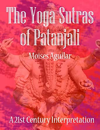 The Yoga Sutras of Patanjali. A 21st Century Interpretation