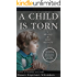 A Child is Torn (Whitley & Keal Mystery Book 1)