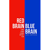 Red Brain Blue Brain: Living, loving and leading without fear
