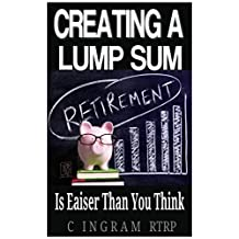 Creating a Lump Sum Retirement Check Is Easier Than You Think: Suitable for Middle Income Tax Payers