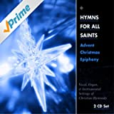Hymns for All Saints: Advent, Christmas, Epiphany
