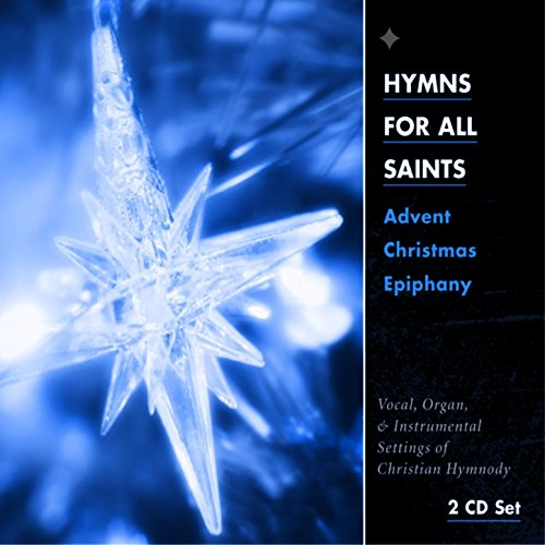 hymns for all saints advent christmas epiphany by. Black Bedroom Furniture Sets. Home Design Ideas