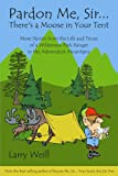 Pardon Me, Sir-- There's a Moose in Your Tent, Larry Weill, 1595310177