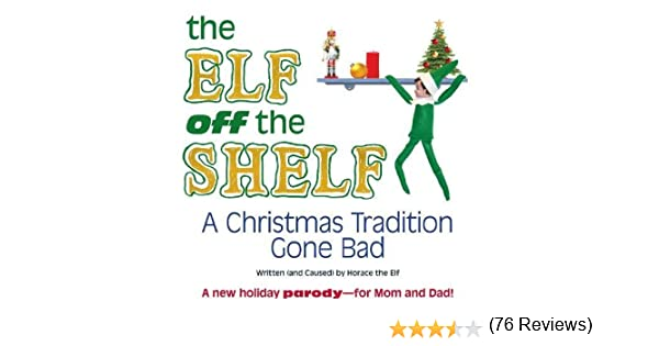 The Elf off the Shelf: A Christmas Tradition Gone Bad: Horace the ...