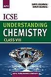 ICSE Understanding Chemistry Class - Class VIII (2018-19 Session)