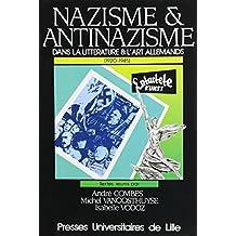 Nazisme et Antinazisme Dans la Litterature et l'Art Allemands (19